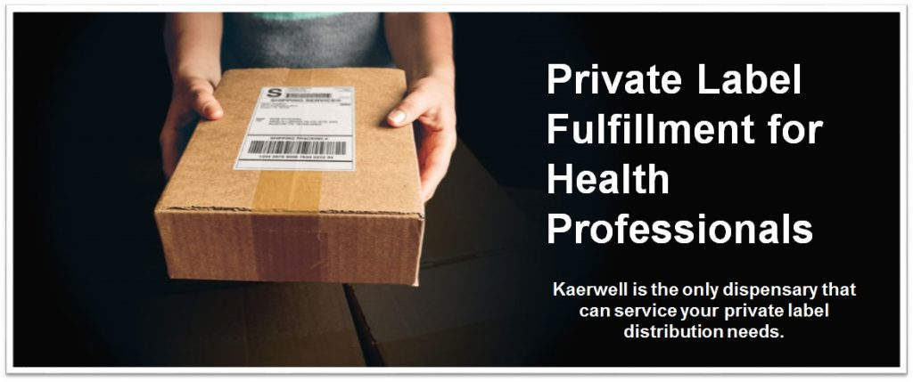 Private label fulfillment for Health Professionals. Kaerwell is the only dispensary that can service your private label distribution needs.